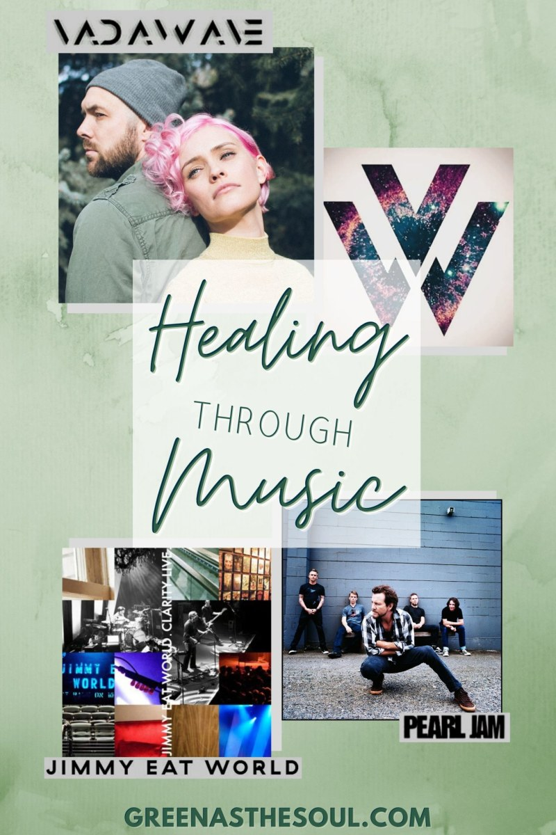 Healing Through Music - VadaWave, Pearl Jam, Jimmy Eat World - Green as the Soul