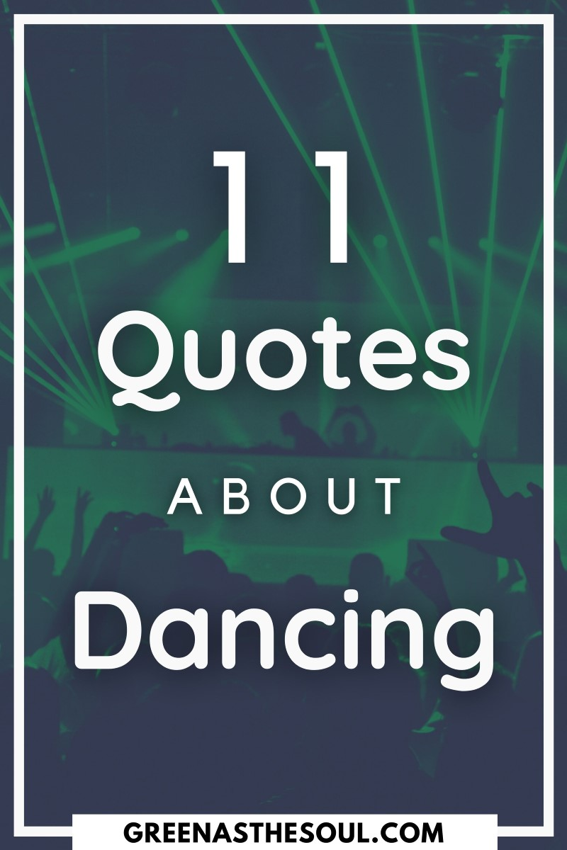 11 Quotes about Dancing - Green as the Soul