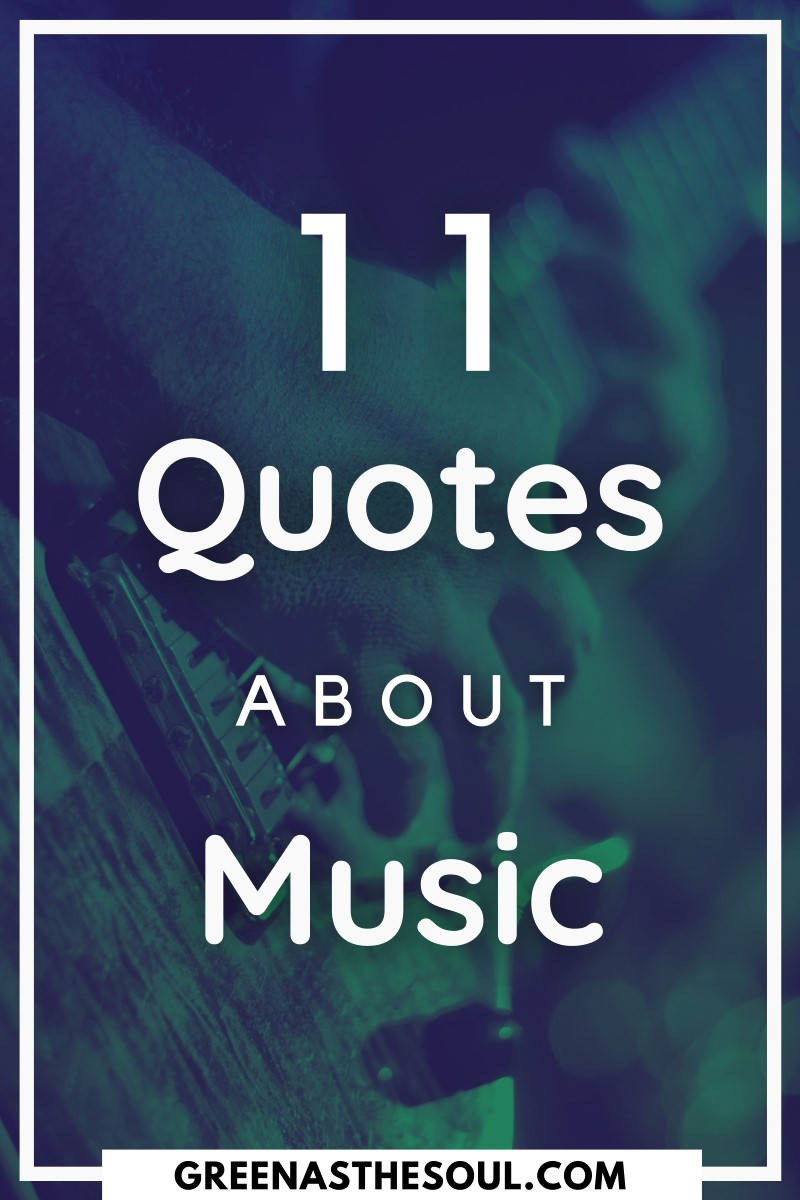 11 Quotes about Music - Green as the Soul