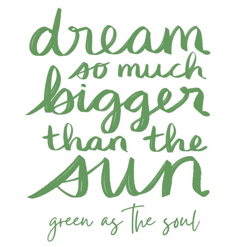 Dream so much bigger than the sun - Wild by Green as the Soul