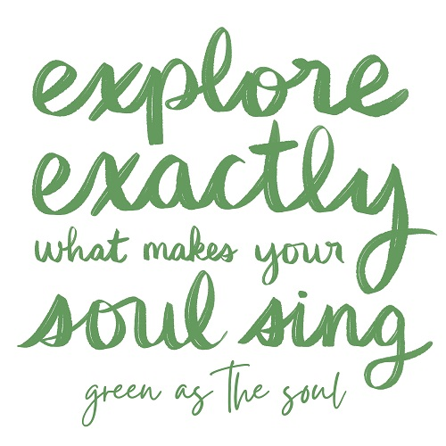 Explore exactly what makes your soul sing - Wild by Green as the Soul